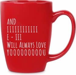 valentine's day gifts for boyfriend - And I Will Always Love You - 16 oz Red Bistro Coffee Mug
