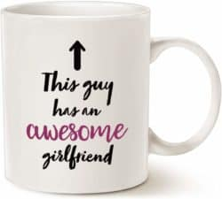 valentine's day gifts for boyfriend - This Guy Has an Awesome Girlfriend Funny Mug