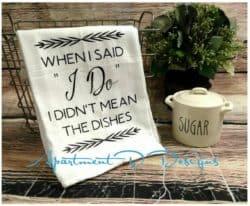 Cheap Bridal Shower Gifts - When I Said I Do Kitchen Towel
