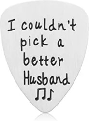 I Couldnt Pick A Better Husband Guitar Pick